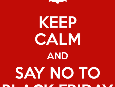 No To Black Friday & Slow Food