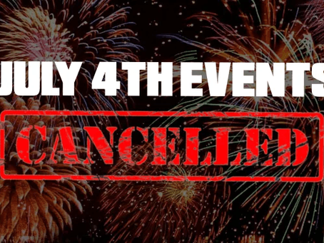 4th of July Events are Cancelled