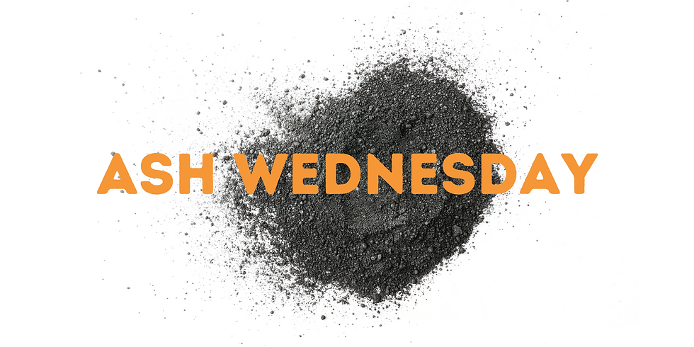 Ash Wednesday Worship Gathering