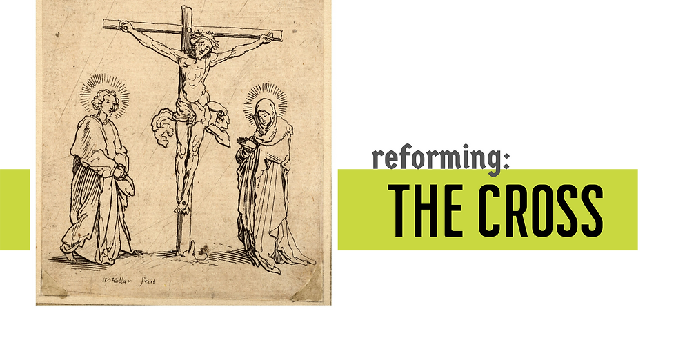 Reforming: The Cross