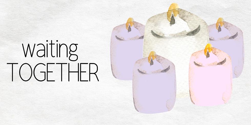 Waiting Together: Faith