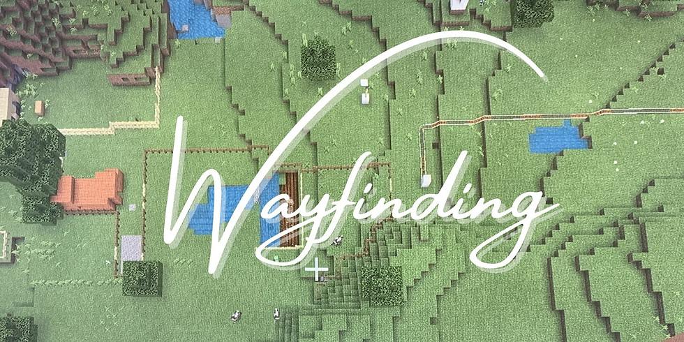 Wayfinding: What of Humanity
