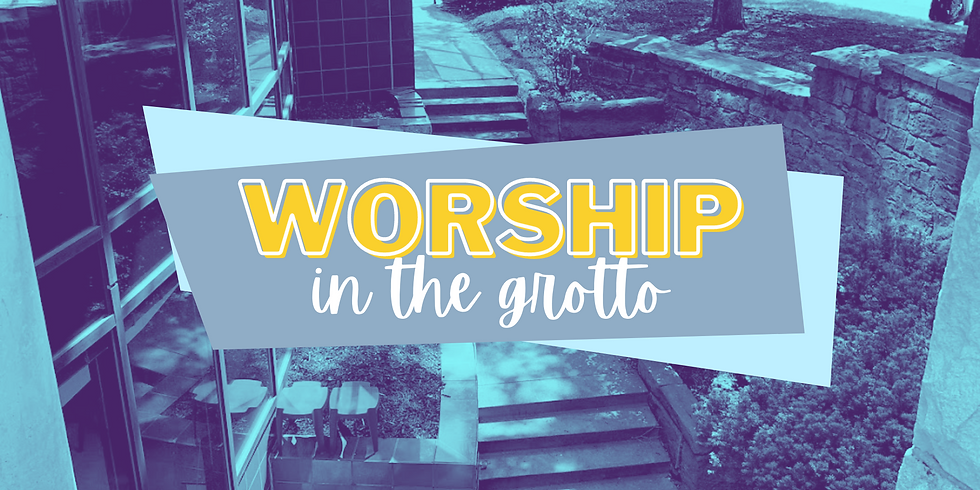 Worship in the Grotto