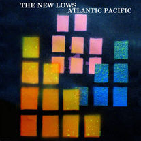 The New Lows - Atlantic Pacific