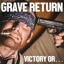 Grave Return - Victory Or...