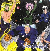 Blackhead - Unfantastic Four