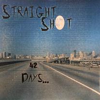 Straight Shot - 42 Days