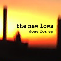 The New Lows - Done For EP