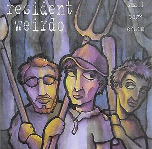 Resident Weirdo - Small Town Charm - CD