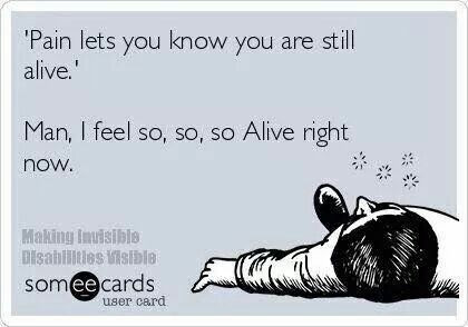 Pain lets you know you are still alive...and should see a Physiotherapist