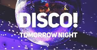 Disco tomorrow night Friday 13th November