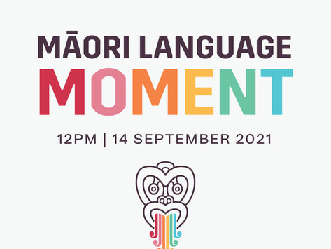 Māori Language Moment - Tuesday 14th September at 12.00 pm
