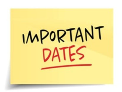 Important Dates coming up