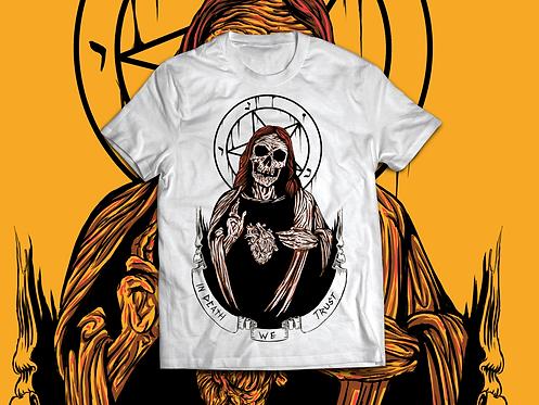 IN DEATH, WE TRUST (Tee Shirt)