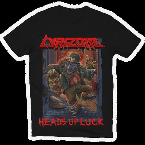 Heads Up Luck (Tee Shirt)