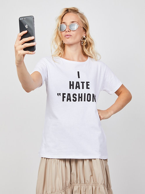 CAMISETA I HATE FASHION