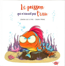 """""""Le Poisson qui n'aimait pas l'Eau"""""""