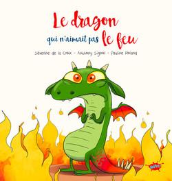 """""""Le Dragon qui n'aimait pas le Feu"""""""