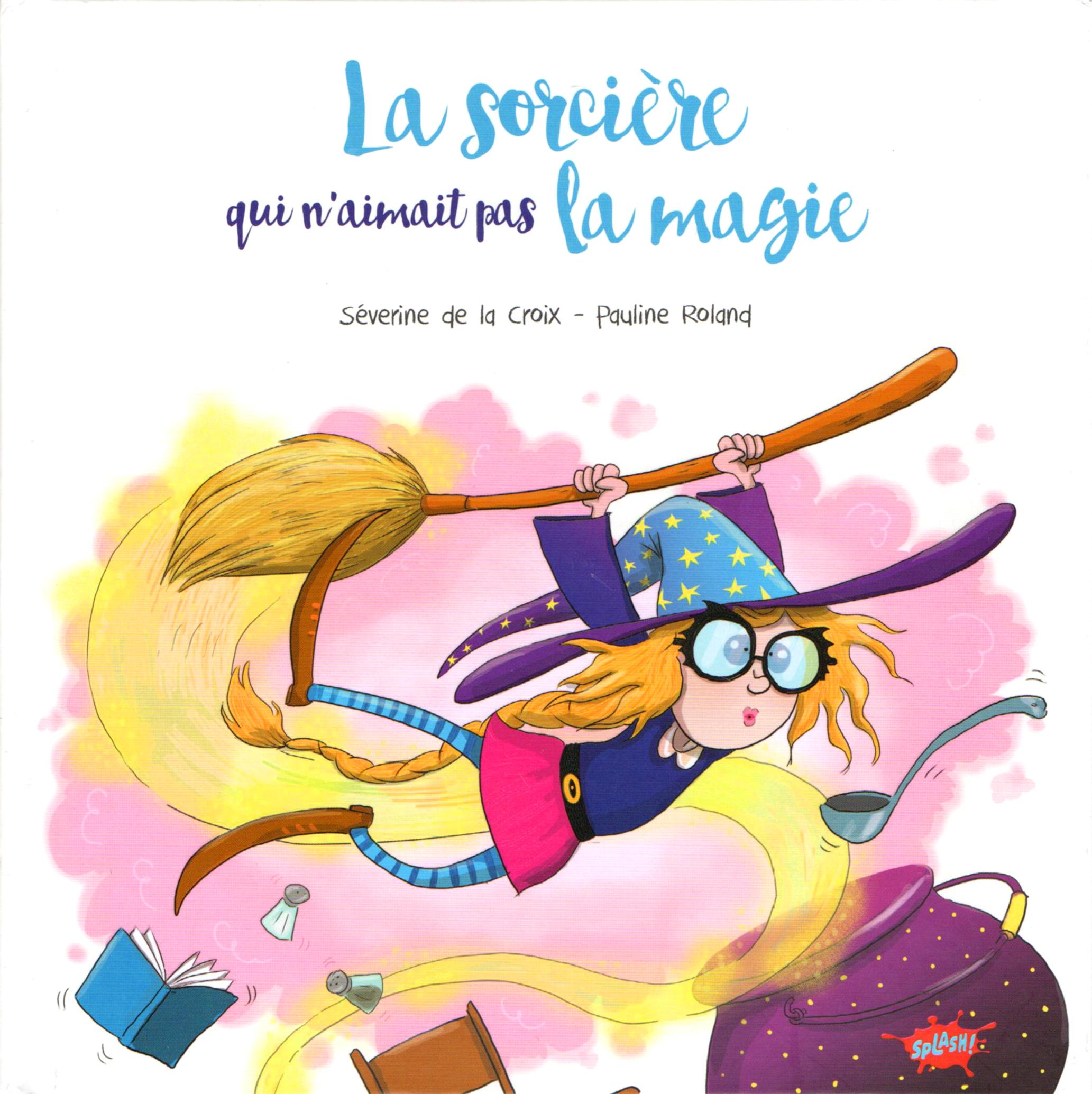 """""""La Sorcière qui n'aimait pas la Magie"""""""