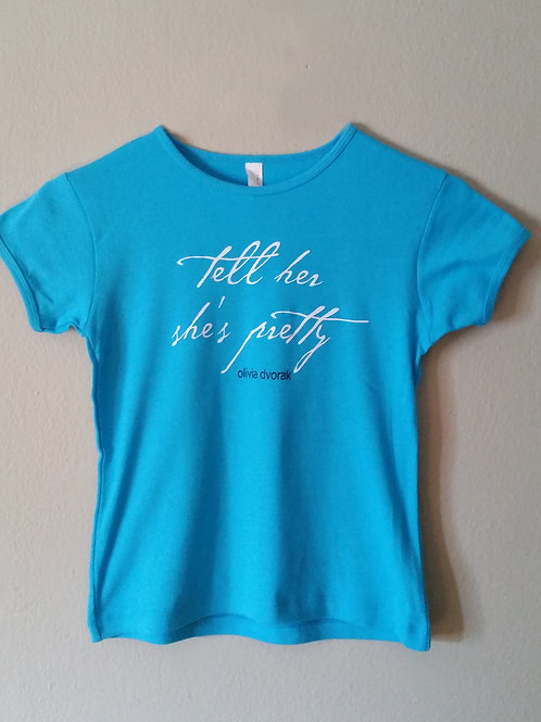 """""""Tell Her She's Pretty"""" - Girl's Youth T-Shirt"""