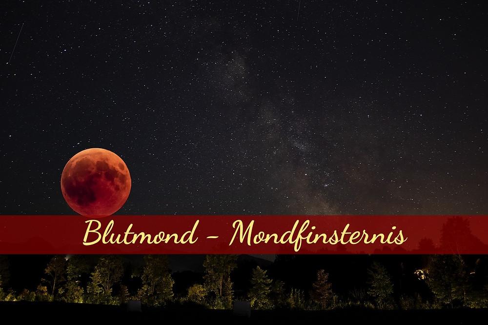 Vollmond - Blutmond und totale Mondfinsternis