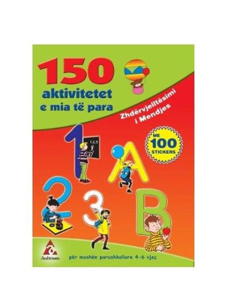 150 aktivitetet e mia të para - (3-6 vjeç)