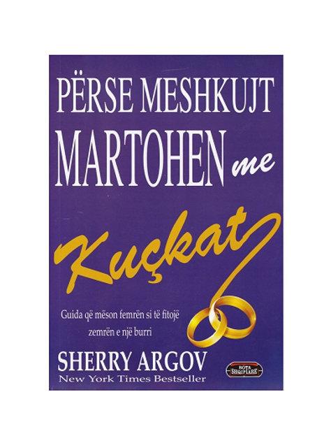 Përse meshkujt martohen me kuçkat - Sherry Argov