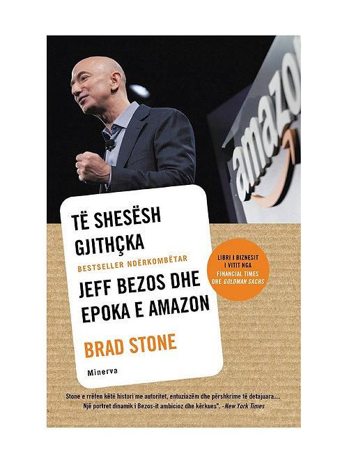 Te shesësh gjithçka: Jeff Bezos dhe epoka e Amazon