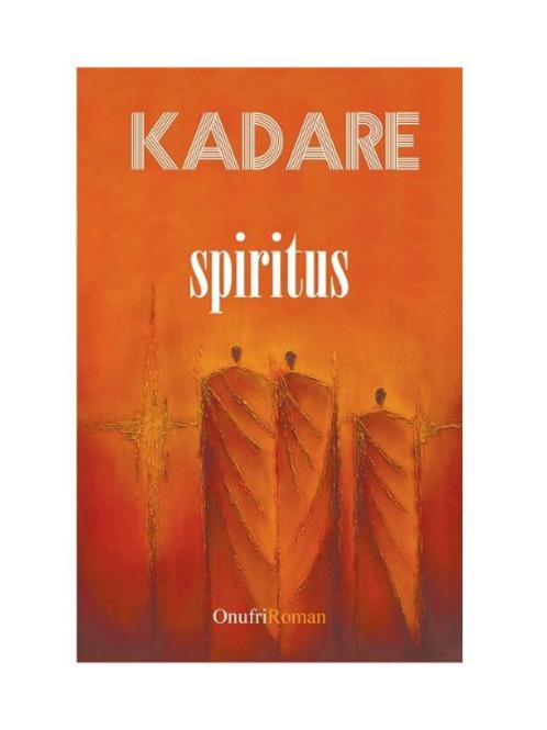 Spiritus - Ismail Kadare