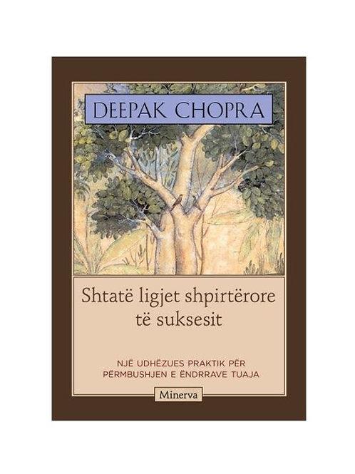 Shtate ligjet shpirterore te suksesit - Deepak Chopra
