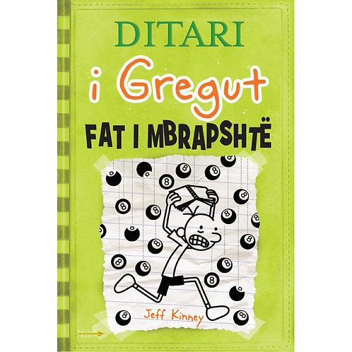Ditari i Gregut 8 - Fat i mbrapshtë