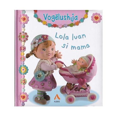 Vogëlushja: Lola luan si mama - Emilie Beaumont