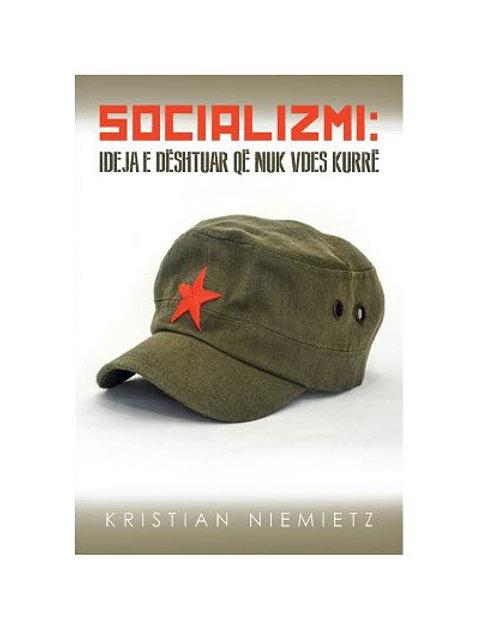 Socializmi: Ideja e dështuar që nuk vdes kurrë - Kristian Niemietz