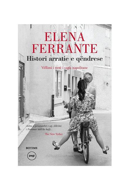 Histori arratie e qëndrese -Elena Ferrante