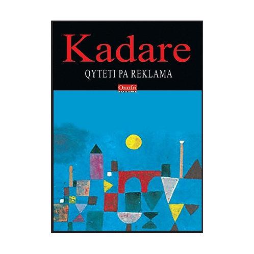 Qyteti pa reklama - Ismail Kadare