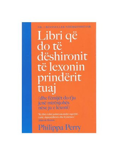Libri që do të dëshironit të lexonin prindërit tuaj - Philippa Perry