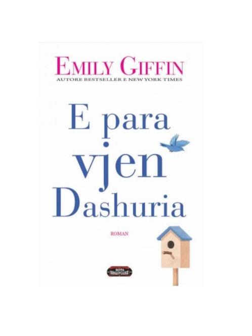 E para vjen dashuria -  Emily Griffin