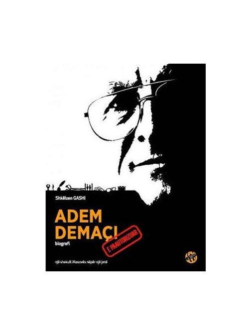 Adem Demaçi, Biografi - Shkëlzen Gashi