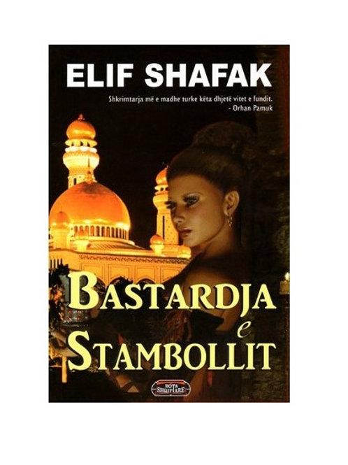 Bastardja e Stambollit - Elif Shafak