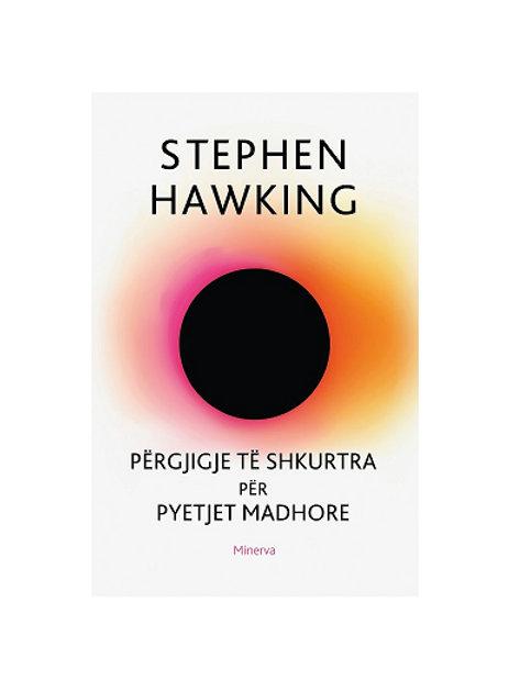 Përgjigje të Shkurtra për Pyetje Madhore - Stephen Hawking