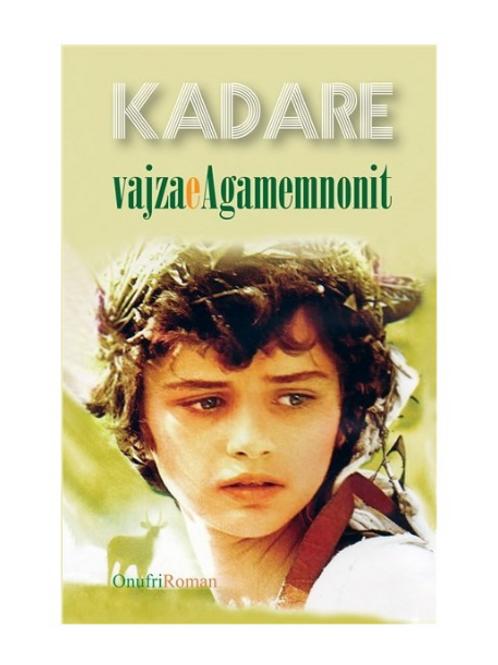 Vajza e Agamemnonit -Ismail Kadare