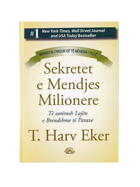 Sekretet e mendjes milionere - T. Harv Eker