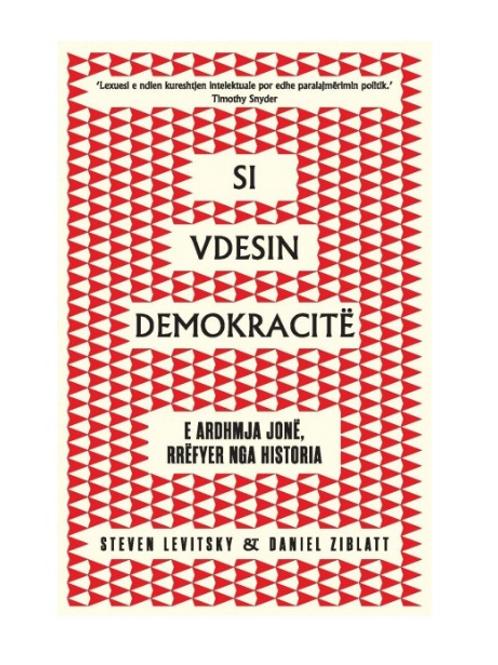 Si vdesin demokracitë -  Steven Lenitsky, Daniel Ziblatt