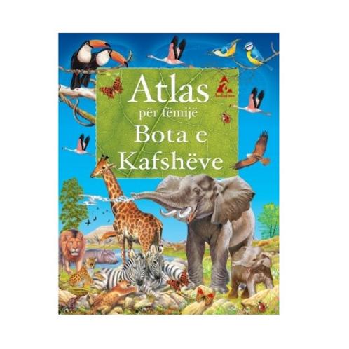 Atlas për fëmijë: Bota e kafshëve - Grup autorësh