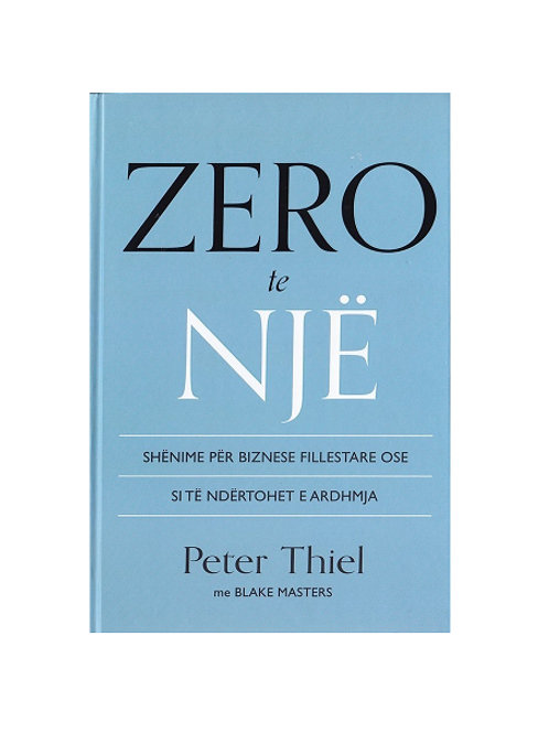 Zero të një - Peter Thiel , Blake Masters