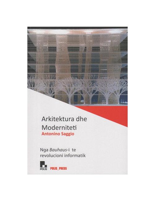 Arkitektura dhe moderniteti - Antonino Saggio