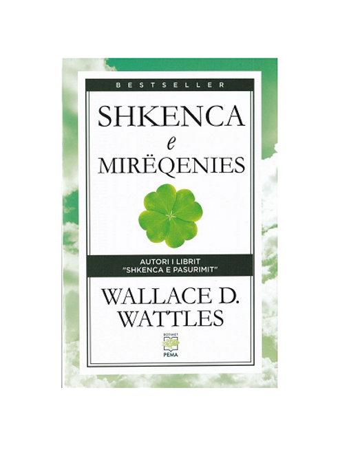 Shkenca e mirëqenies - Wallace D. Wattles