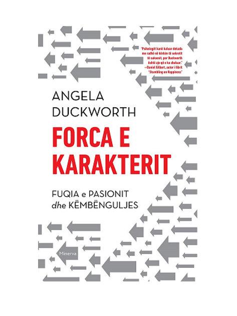 Forca e karakterit, Fuqia e pasionit dhe këmbënguljes - Angela Duckworth
