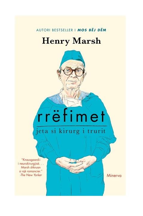 Rrëfimet, Jeta si kirurg i trurit - Henry Marsh