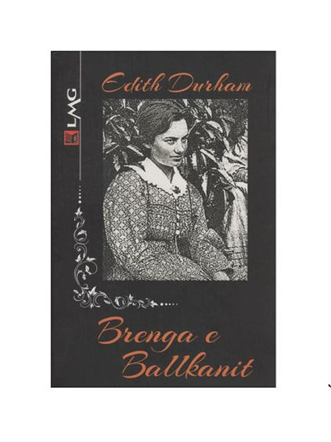 Brenga e Ballkanit, vol. 1 - Edith Durham